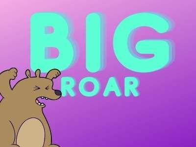 big roar