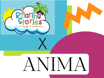 Roaring Stories x Anima – Sep 2021